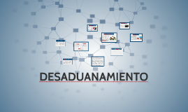 Copy of DESADUANAMIENTO