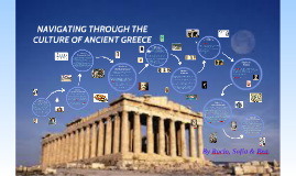 NAVIGATING THROUGH THE    CULTURE OF ANCIENT GREECE
