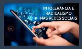 Copy of Copy of INTOLERÂNCIA E RADICALISMO NAS REDES SOCIAIS