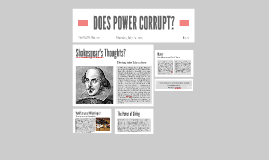 DOES POWER CORRUPT?