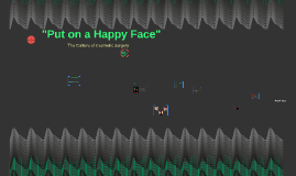 """""""Put on a Happy Face"""""""
