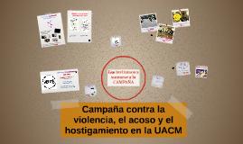 Copy of Campaña contra la violencia, el acoso y el hostigamiento en