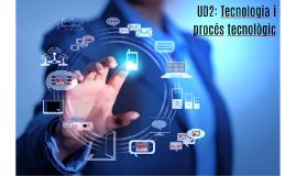 UD2: Tecnologia i Procés tecnològic