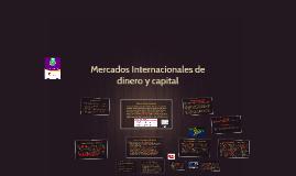 Mercados internacionales de dinero y capital