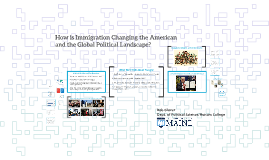 Immigration in the 21st Century: How Immigration is Changing the American and the Global Political Landscape