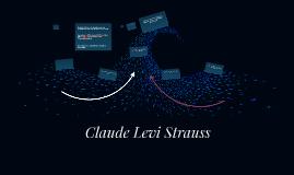 Claude Levi Strauss