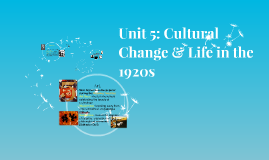 Unit 5: Cultural Change & Life in the 1920s