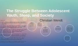 The Struggle Between Adolescent Youth, Sleep, and Society