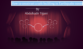 How to construct a safe building in Earthquake zones