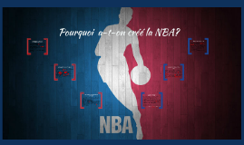 Pourquoi  a-t-on cree la NBA?