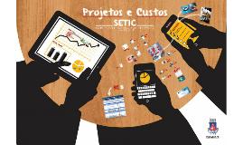 Copy of Projetos e Custos Setic 2014