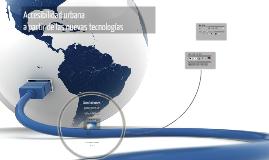 Copy of Accesibilidad urbana a partir de las nuevas tecnologías