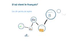 """Le français dans tous les sens, """"D'où vient le français?"""""""