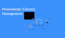 Dramaturgy/Literary Management