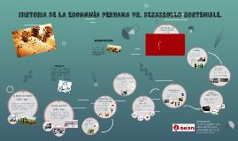 HISTORIA DE LA ECONOMIA PERUANA VS. DESARROLLO SOSTENIBLE.