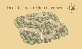 Palestine as a region in crises