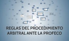 Copy of REGLAS DEL PROCEDIMIENTO ARBITRAL ANTE LA PROFECO