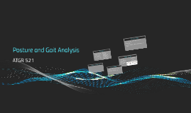 ATGR 521: Posture and Gait Analysis