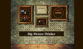 Big-Picture Thinker