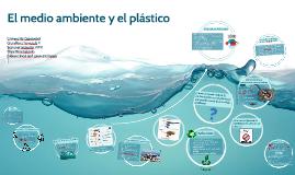 El medio ambiente y el plástico