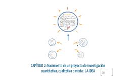 Copy of CAPÍTULO 2: Nacimiento de un proyecto de investigación cuant