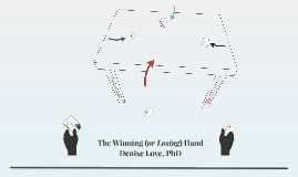 The Winning (or Losing) Hand