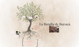 La Batalla de Boyacá.