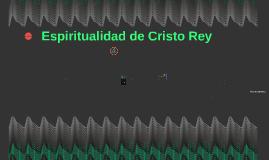 Espiritualidad de Cristo Rey