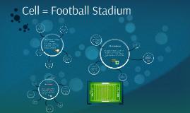 Copy of Cell Analogy: Football Stadium