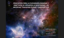 EDUCACIÓN PARA LA CIUDADANÍA MUNDIAL Y OBJETIVOS DE DESARROLLO SOSTENIBLE: UN ABORDAJE TRANSDISCIPLINAR Y BIOMIMÉTICO