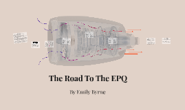 Copy of The Road To The EPQ