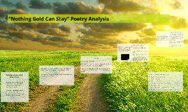 """Nothing Gold Can Stay"" Poetry Analysis"