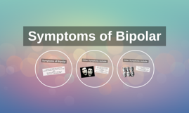 Symptoms of Bipolar