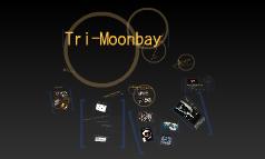 Tri-Moonbay Presentation