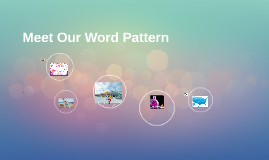 Meet Our Word Pattern