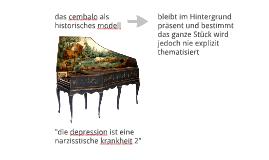 """Das Cembalo als historisches Modell in """"die depression ist eine narzisstische kranheit 2"""""""