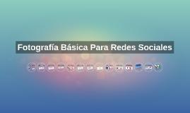 Fotografía Básica Para Redes Sociales