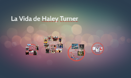 La Vida de Haley Turner