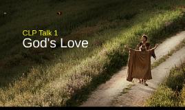 Copy of CFC CLP Talk 1 - God's Love