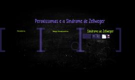 Peroxissomas e a Síndrome de Zellweger