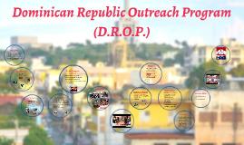 Dominican Republic Outreach Program (D.R.O.P.)