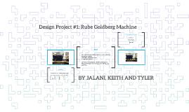 Draft: Design Project #1: Rube Goldberg Machine