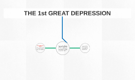 THE 1st GREAT DEPRESSION