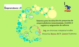 Copy of Sistema para incubacion de proyectos de emprendedores veracr