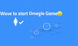 Copy of Copy of Omegle game