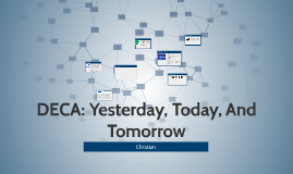 DECA: Yesterday, Today, And Tomorrow