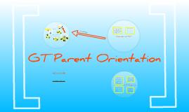 Copy of GT Parent Presentation