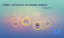 TEORÍA Y MÉTODO DE LAS CIENCIAS SOCIALES