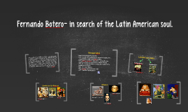 The art of Fernando Botero- in search of the Latin American