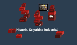 Copy of Historia: Higiene y Seguridad Industrial